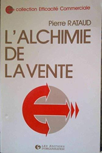 9782708107908: L'Alchimie de la vente : Méthode de vente