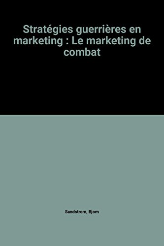 Le Marketing de Combat. Traduit par Philippe-Michael de Sallivey