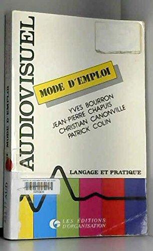 Audiovisuel, mode d'emploi : langage et pratique: Bourron