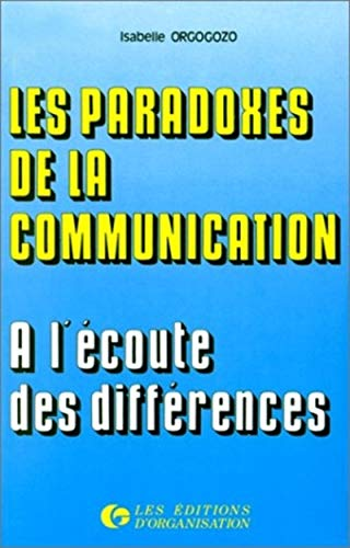 LES PARADOXES DE LA COMMUNICATION : A L'ECOUTE DES DIFFERENCES