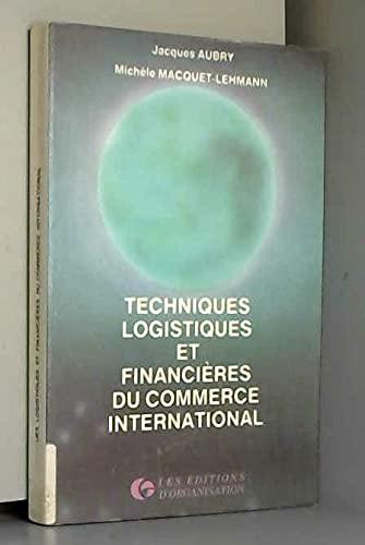 9782708111356: Techniques logistiques et financières du commerce international