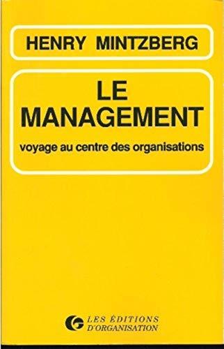 9782708111912: Le management : Voyage au centre des organisations