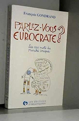 Parlez-vous eurocrate ? : Les 1000 mots du marché unique précède de l'...