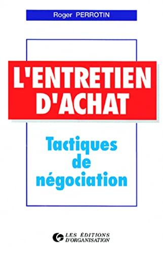 L'ENTRETIEN D'ACHAT. Tactiques de négociation: PERROTIN, ROGER