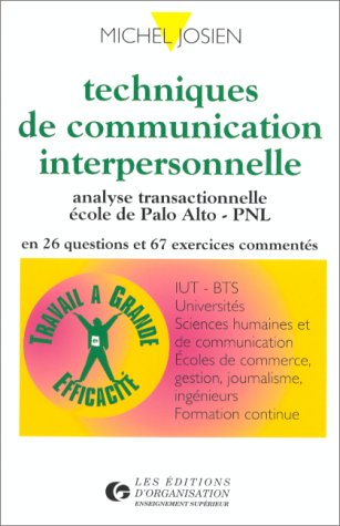9782708112988: Techniques de communication interpersonnelle. Analyse transactionnelle, école de Palo Alto, PNL en 26 questions et 67 exercices commentés