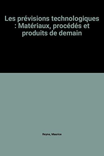 Les prévisions technologiques : Matériaux, procédés et produits de ...
