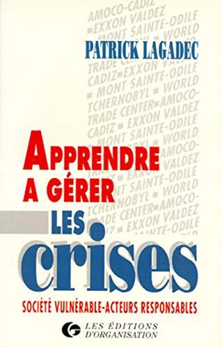 APPRENDRE A GERER LES CRISES: PATRICK LAGADEC