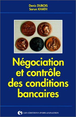 9782708116603: Négociation et contrôle des conditions bancaires