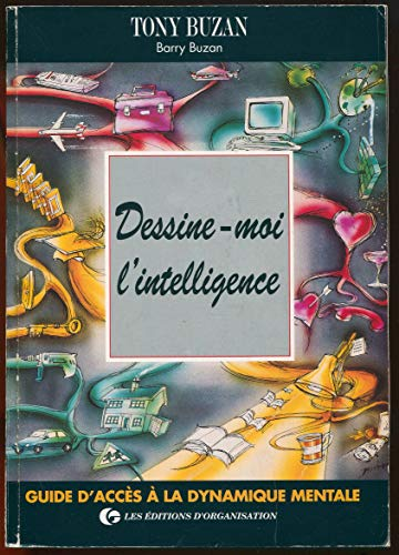 9782708117037: Dessine-moi l'intelligence : Guide d'acc�s � la dynamique mentale