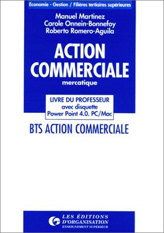 9782708117471: ACTION COMMERCIALE MERCATIQUE BTS ACTION COMMERCIALE. Livre du professeur, avec disquette