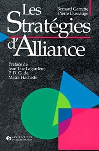 Les stratégies d'alliance: Garrette, B., Lagard�re, Jean-Luc