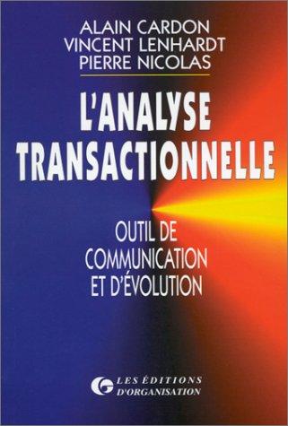 9782708119444: L'analyse transactionnelle : Outil de communication et d'évolution (Editions Organisation)