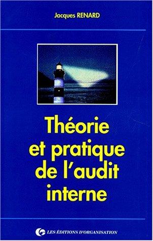 ThŽorie et Pratique de l'Audit Interne.: RENARD , Jacques.