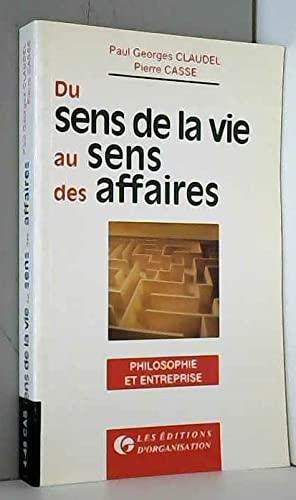 9782708120372: Du sens de la vie au sens des affaires. Philosophie et entreprise