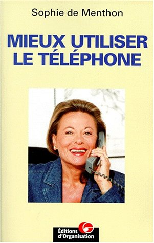 Mieux utiliser le téléphone - Sophie de Menthon