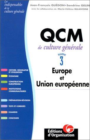 QCM de culture générale. Tome 3 : Europe et Union Européenne: Gu�don, Jean ...