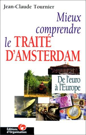 Mieux comprendre le traité d'Amsterdam: Jean-Claude Tournier