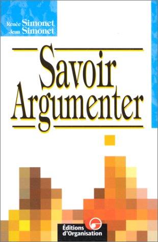 Savoir argumenter, 2e édition: Simonet,jean;Simonet,Renée