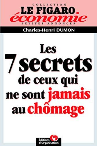 Les 7 secrets de ceux qui ne: Charles-Henri Dumon