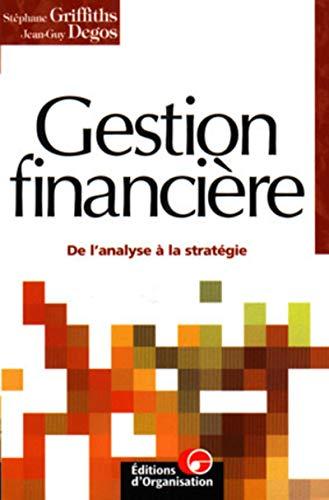 9782708123175: La gestion financière De l analyse a la strategie