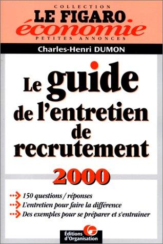 Le guide de l'entretien de recrutement 2000: Charles-Henri Dumon