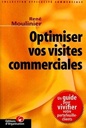 Optimiser vos visites commerciales: Moulinier, René