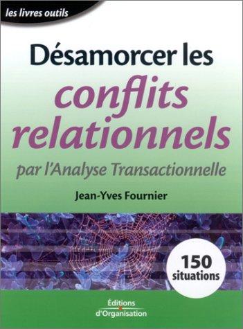 9782708124585: Désamorcer les conflits personnels par l'analyse transactionnelle