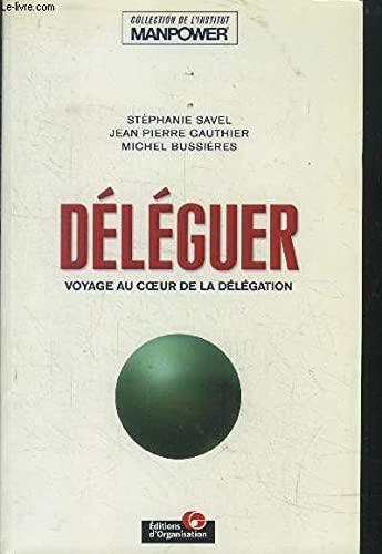 9782708124660: Déléguer : voyage au coeur de la délégation