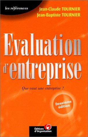 L'évaluation d'entreprise : Que vaut une entreprise: Jean-Claude Tournier et