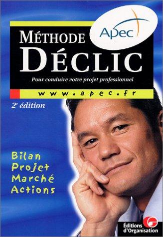 Méthode Déclic pour conduire votre projet professionnel. Bilan Projet Marché ...