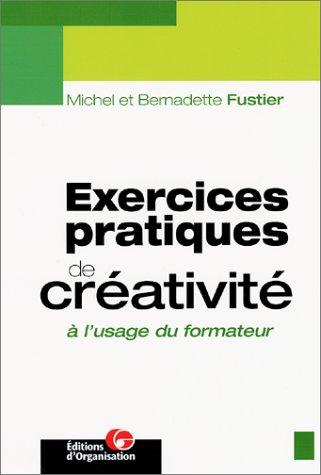 9782708125780: Exercices pratiques de cr�ativit� � l'usage du formateur
