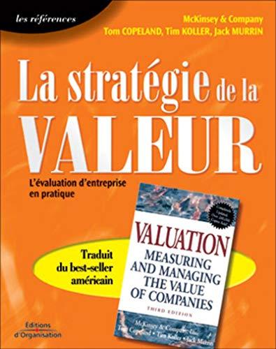La Stratégie de la valeur: Copeland, Tom; Koller, Tim