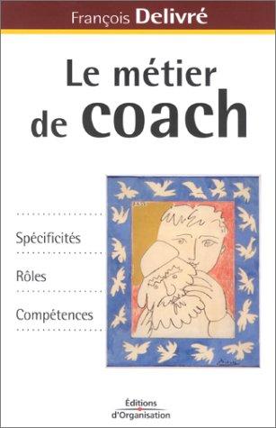 9782708126923: Le Métier de coach : Spécificités - Rôles - Compétences