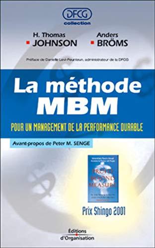 La Méthode MBM : Pour un management de la performance durable: Johnson, H. Thomas; Broms, ...