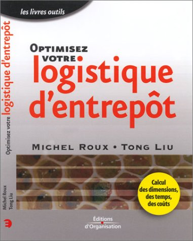 9782708129016: Optimisez votre logistique d'entrepôt : Calcul des dimensions, des temps, des coûts