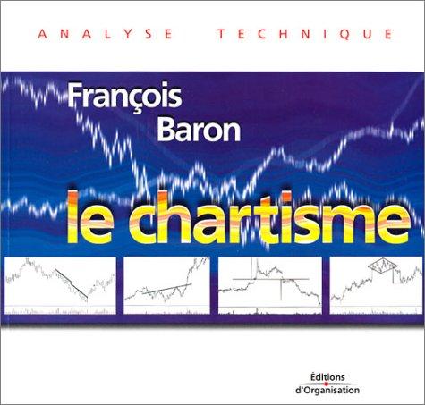 9782708129054: Le Chartisme : Méthodes et Stratégies pour gagner en bourse