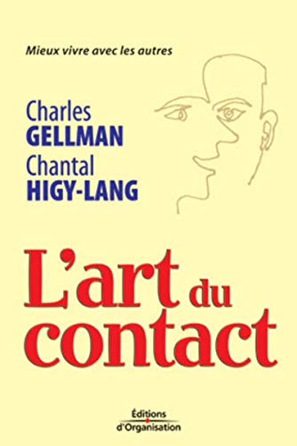 L'art du contact : Mieux vivre avec les autres: Higy-Lang, Chantal; Gellman, Charles