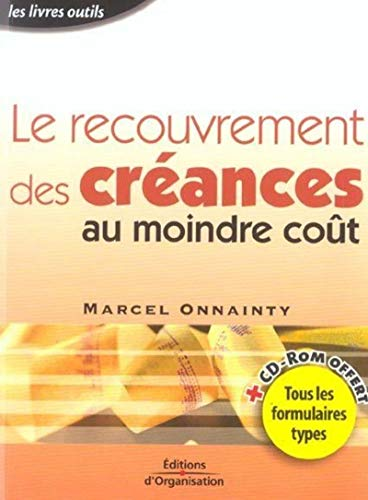 9782708129832: Le Recouvrement des créances au moindre coût (1 livre + 1 CD-Rom)