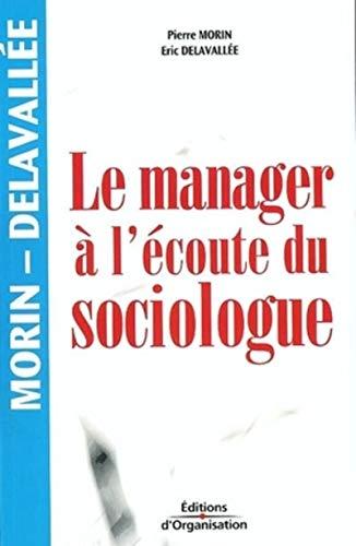 9782708130128: Le manager à l'écoute du sociologue