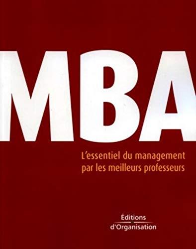 MBA- L'ESSENTIEL DU MANAGEMENT PAR LES MEILLEURS: COLLECTIF