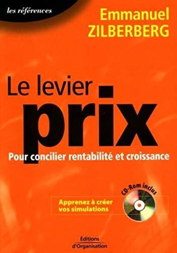 Le levier prix (1 livre + 1CD-Rom) : Pour concilier rentabilité et croissance: Emmanuel ...