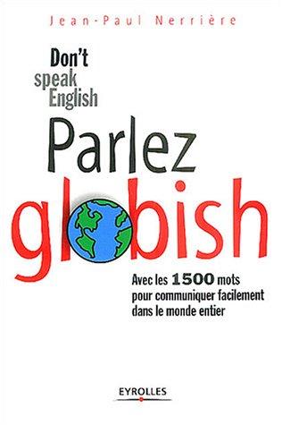 9782708131095: Parlez Globish ! : Don't speak English ...