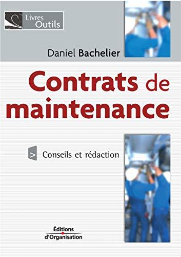 """""""contrats de maintenance ; conseils et redaction"""": Daniel Bachelier"""