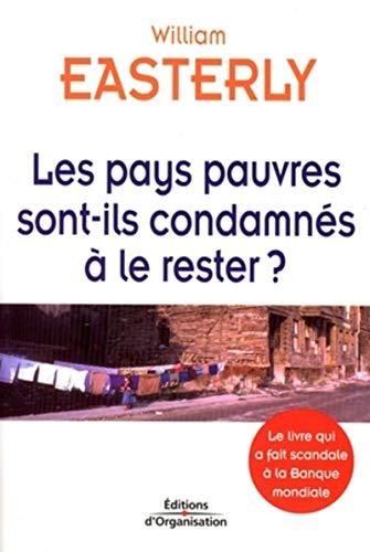 les pays pauvres sont-ils condamnés Ã: le rester ? (2708131508) by WILLIAM EASTERLY