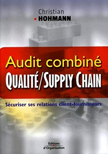 Audit combiné qualité / supply chain : Sécuriser ses relations ...
