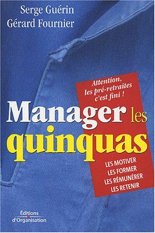 Manager les quinquas : Des pistes pour: Serge Guérin et