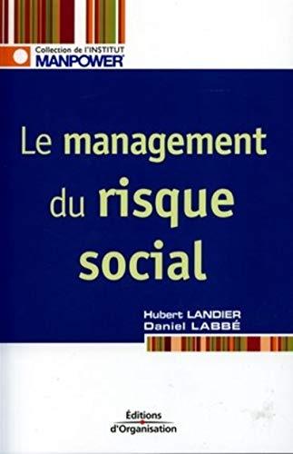 Le management du risque social: Hubert Landier, Daniel