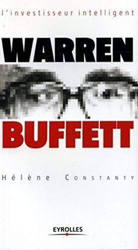 Warren Buffett : L'investisseur intelligent: Constanty, Hélène