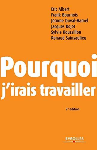 9782708134409: Pourquoi j'irais travailler (French Edition)