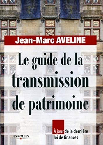 Le guide de la transmission de patrimoine: Jean-Marc Aveline